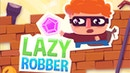 Lazy Robber