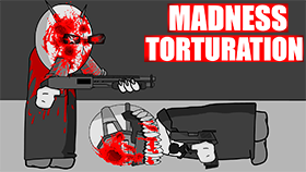 Madness Torturation