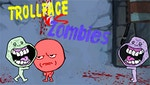 Trollface vs Zombies