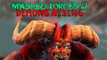 Masked Forces 2: Demons Rising