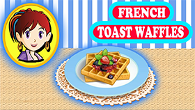 Sara's Cooking Class: French Toast Waffles
