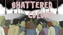 Shattered Colony