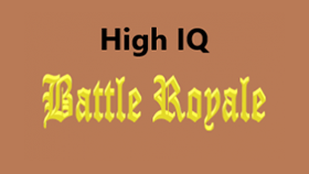 High IQ Battle Royale